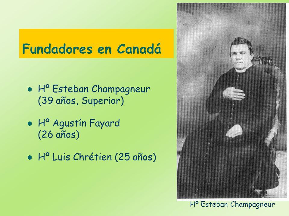 Fundadores en Canadá Hº Esteban Champagneur (39 años, Superior)