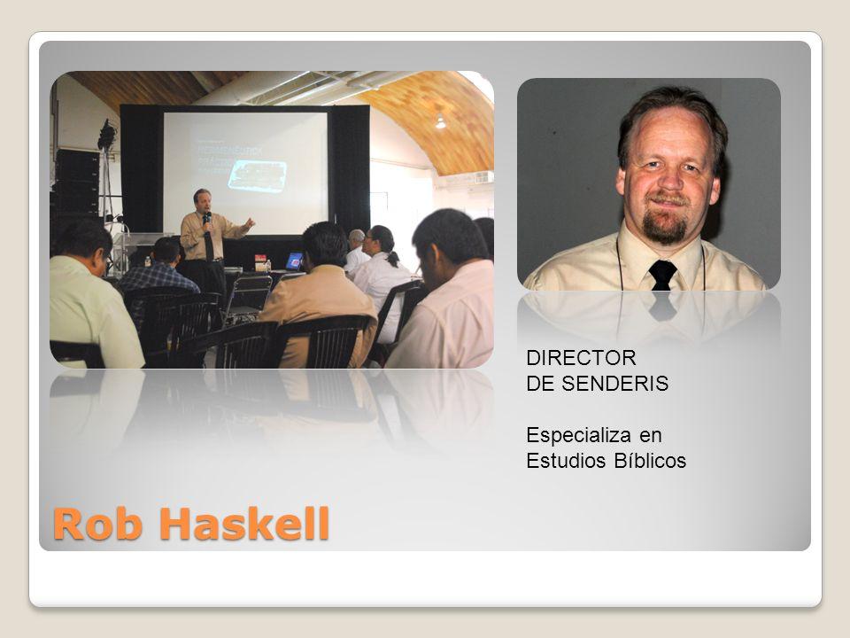 DIRECTOR DE SENDERIS Especializa en Estudios Bíblicos Rob Haskell