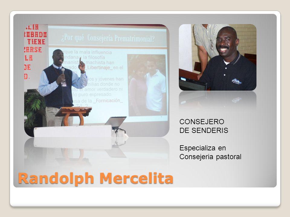 Randolph Mercelita CONSEJERO DE SENDERIS Especializa en