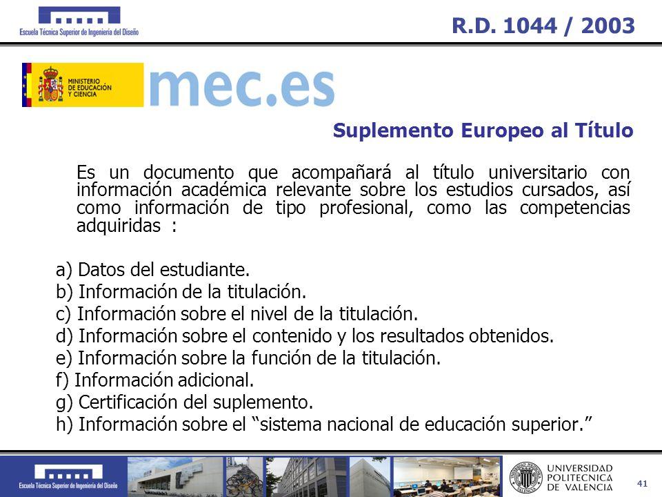 R.D. 1044 / 2003 Suplemento Europeo al Título a) Datos del estudiante.