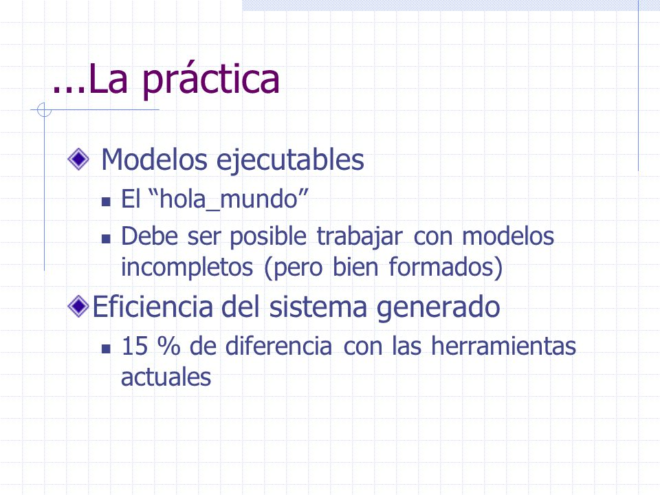 ...La práctica Modelos ejecutables Eficiencia del sistema generado