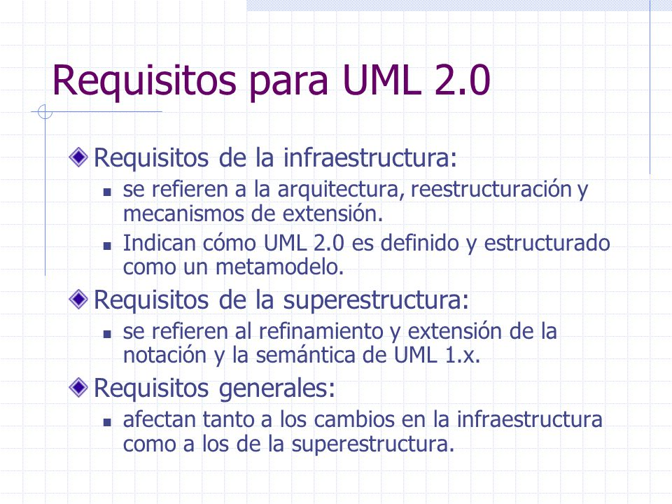 Requisitos para UML 2.0 Requisitos de la infraestructura: