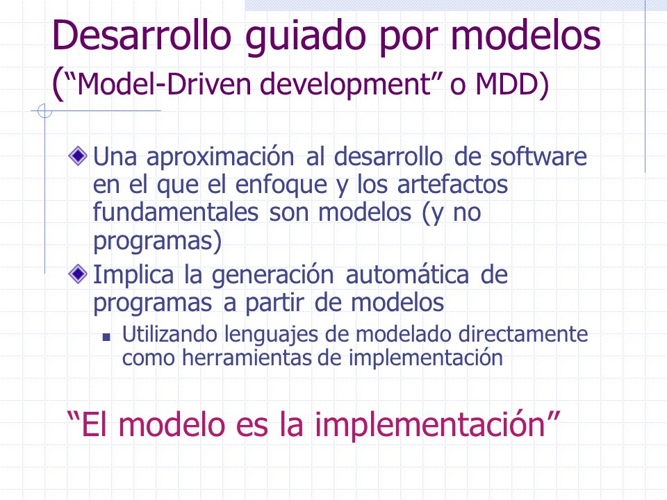 Desarrollo guiado por modelos ( Model-Driven development o MDD)