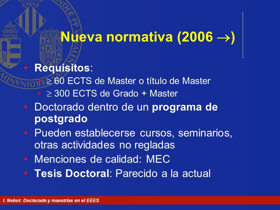 Nueva normativa (2006 ) Requisitos: