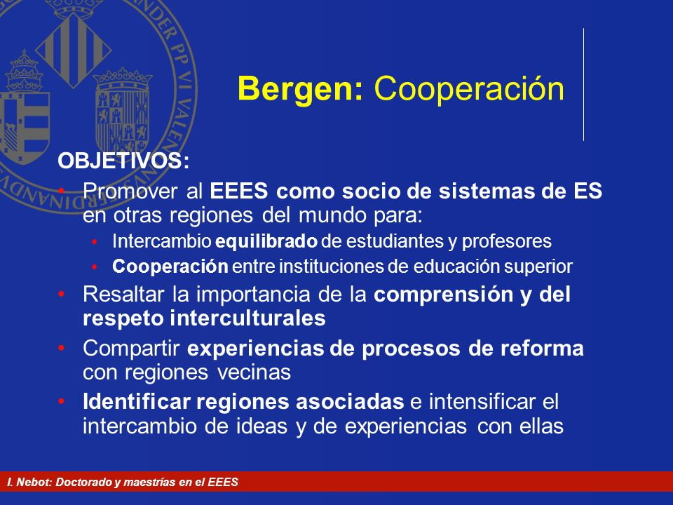 Bergen: Cooperación OBJETIVOS: