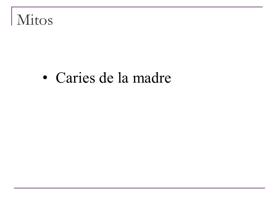 Mitos Caries de la madre