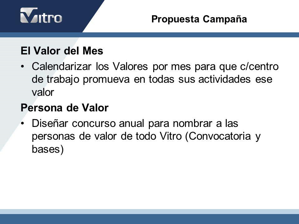 Propuesta Campaña El Valor del Mes. Calendarizar los Valores por mes para que c/centro de trabajo promueva en todas sus actividades ese valor.