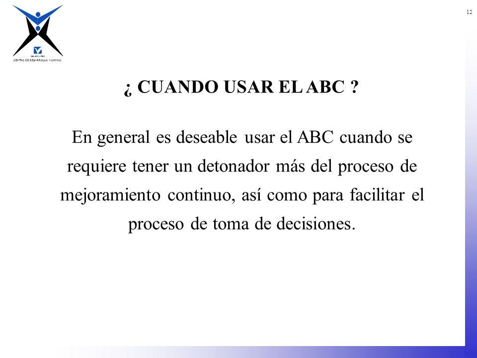 ¿ CUANDO USAR EL ABC