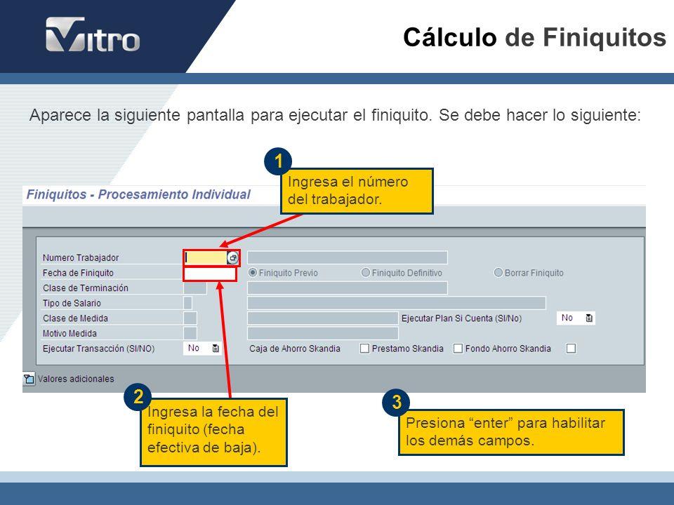 Cálculo de Finiquitos Aparece la siguiente pantalla para ejecutar el finiquito. Se debe hacer lo siguiente: