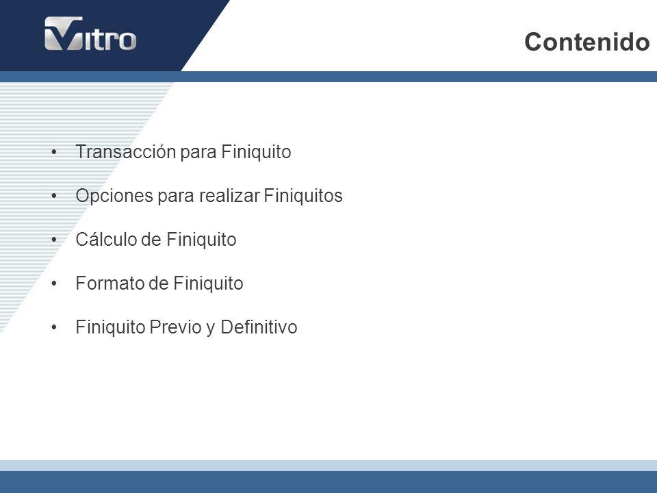 Contenido Transacción para Finiquito Opciones para realizar Finiquitos
