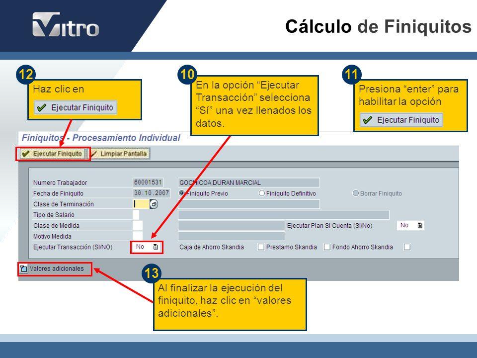 Cálculo de Finiquitos 12. 10. 11. En la opción Ejecutar Transacción selecciona Sí una vez llenados los datos.