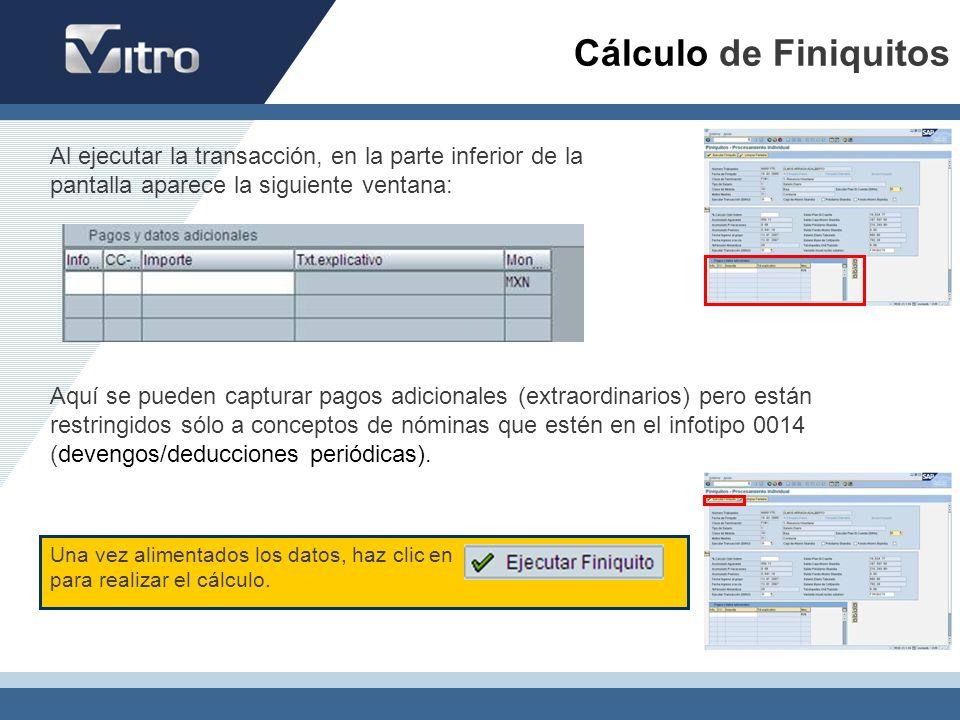 Cálculo de Finiquitos Al ejecutar la transacción, en la parte inferior de la pantalla aparece la siguiente ventana: