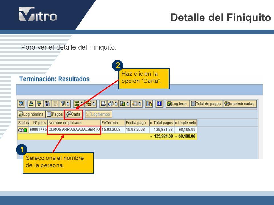 Detalle del Finiquito 2 1 Para ver el detalle del Finiquito: