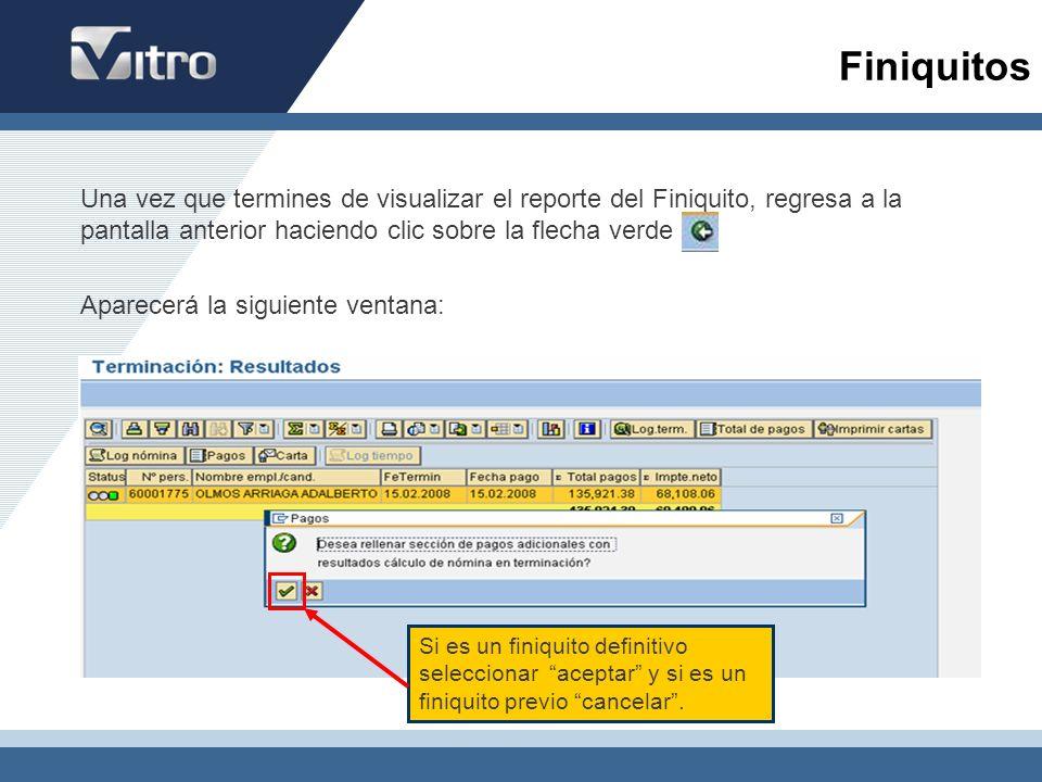 Finiquitos Una vez que termines de visualizar el reporte del Finiquito, regresa a la pantalla anterior haciendo clic sobre la flecha verde.