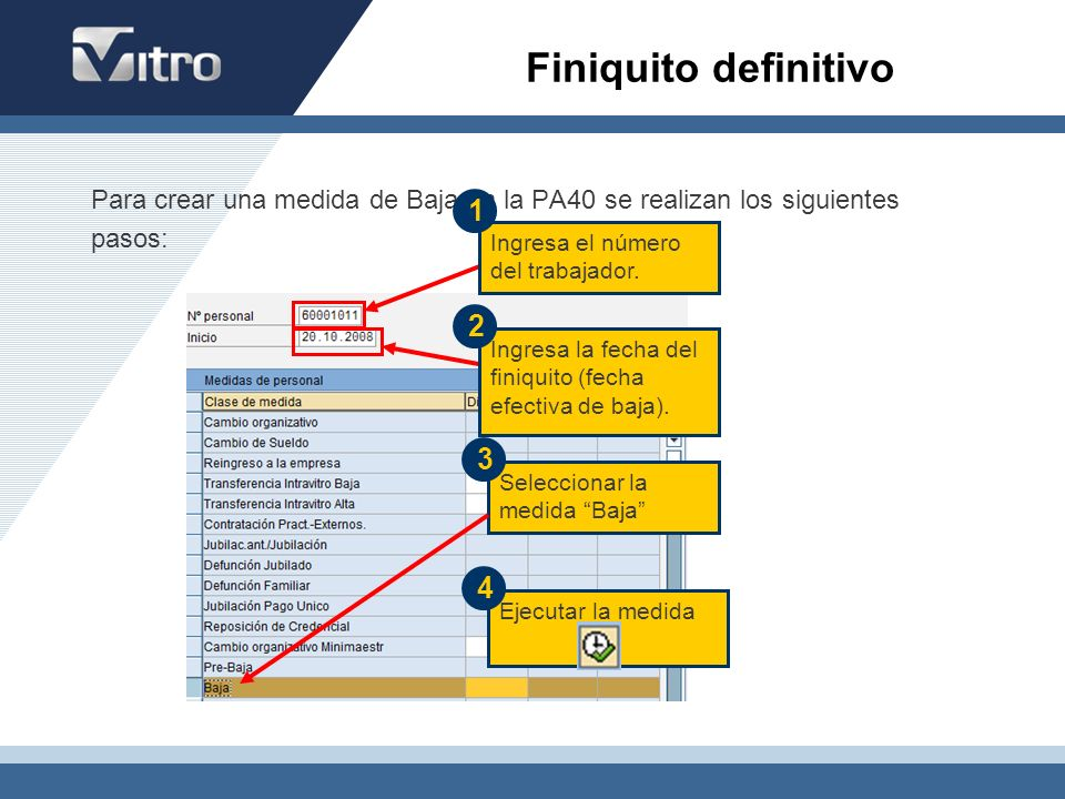 Finiquito definitivo Para crear una medida de Baja en la PA40 se realizan los siguientes. pasos: 1.