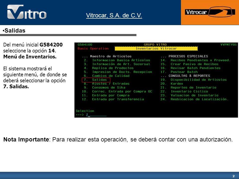 Salidas Del menú inicial G584200 seleccione la opción 14. Menú de Inventarios.