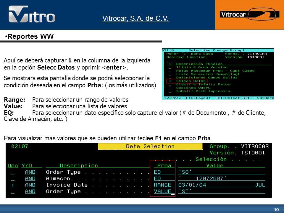 Reportes WW Aquí se deberá capturar 1 en la columna de la izquierda en la opción Selecc Datos y oprimir <enter>.