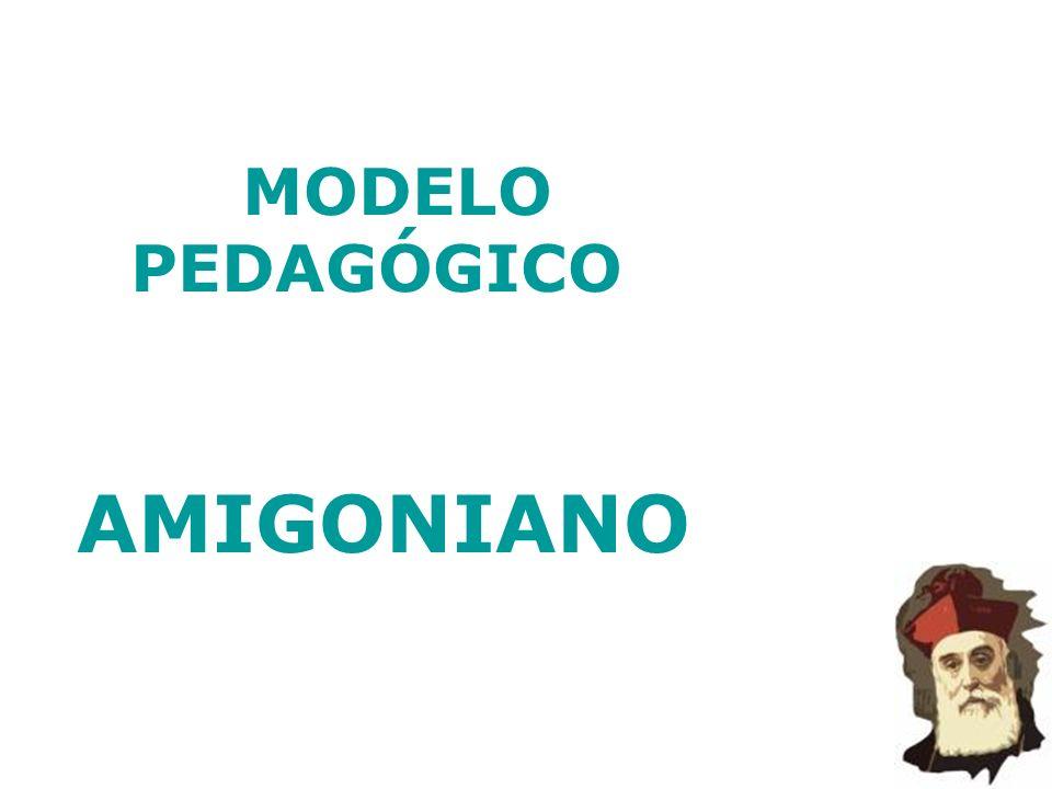 MODELO PEDAGÓGICO AMIGONIANO