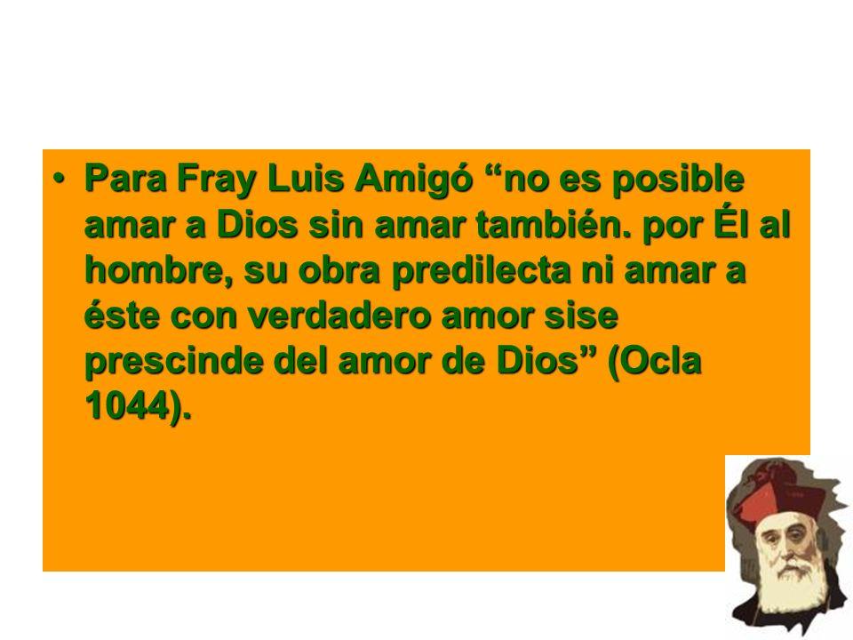 Para Fray Luis Amigó no es posible amar a Dios sin amar también