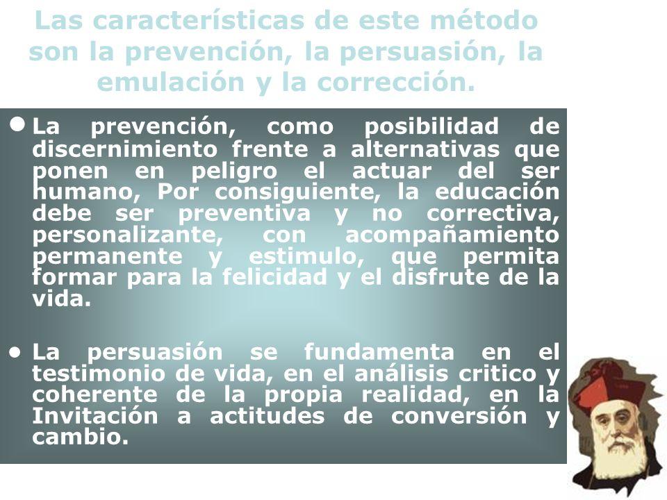 Las características de este método son la prevención, la persuasión, la emulación y la corrección.