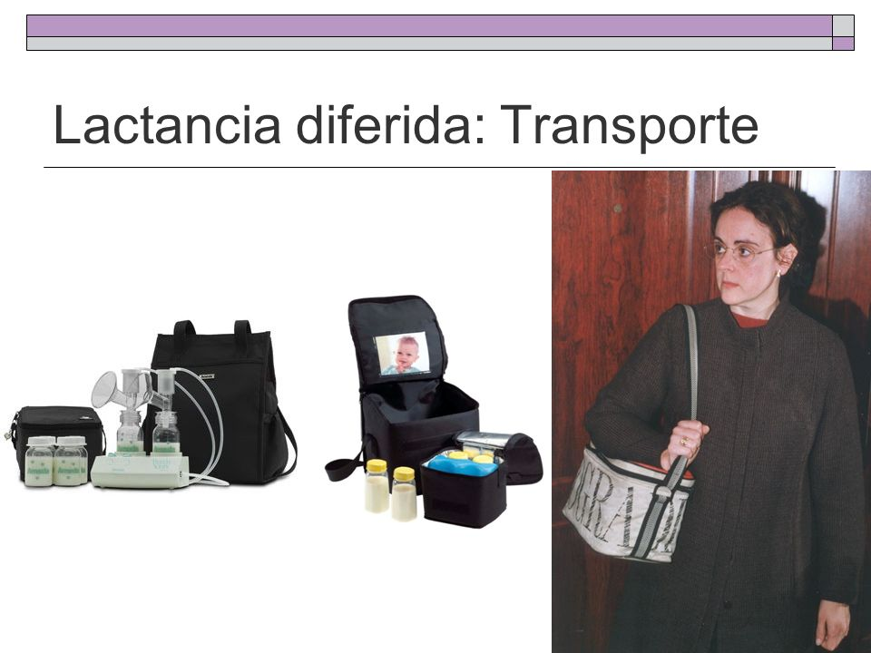 Lactancia diferida: Transporte