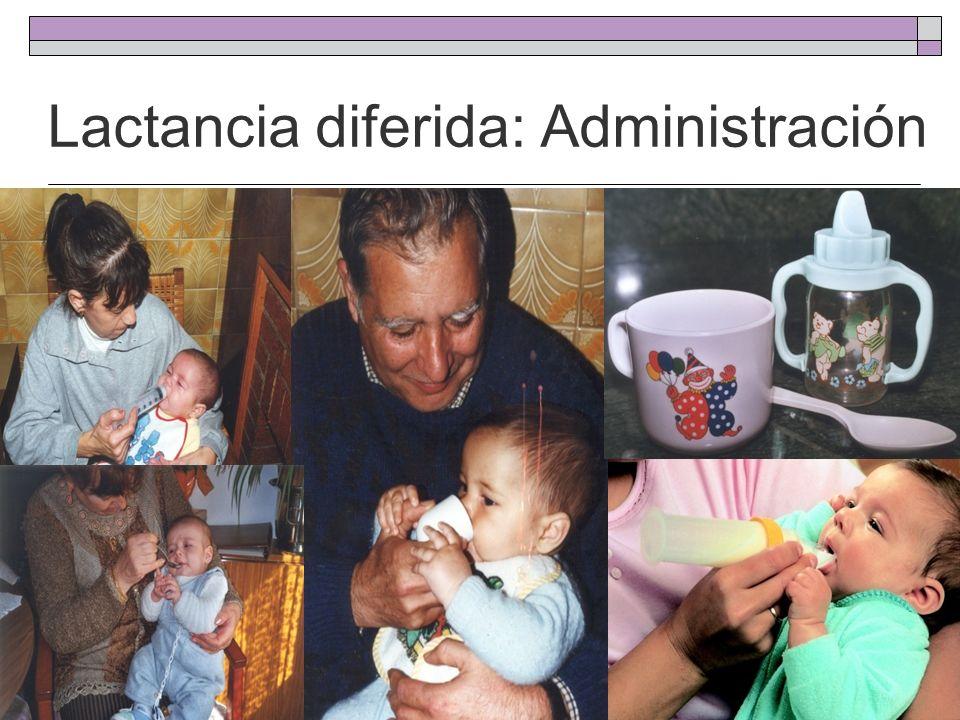 Lactancia diferida: Administración