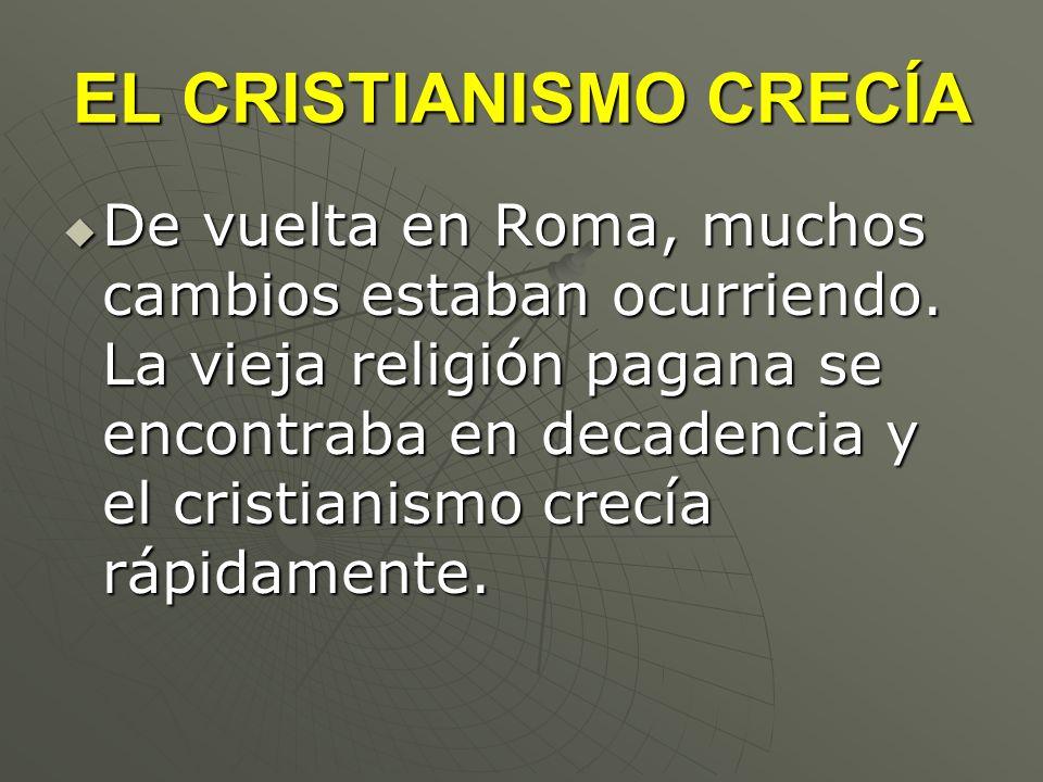 EL CRISTIANISMO CRECÍA