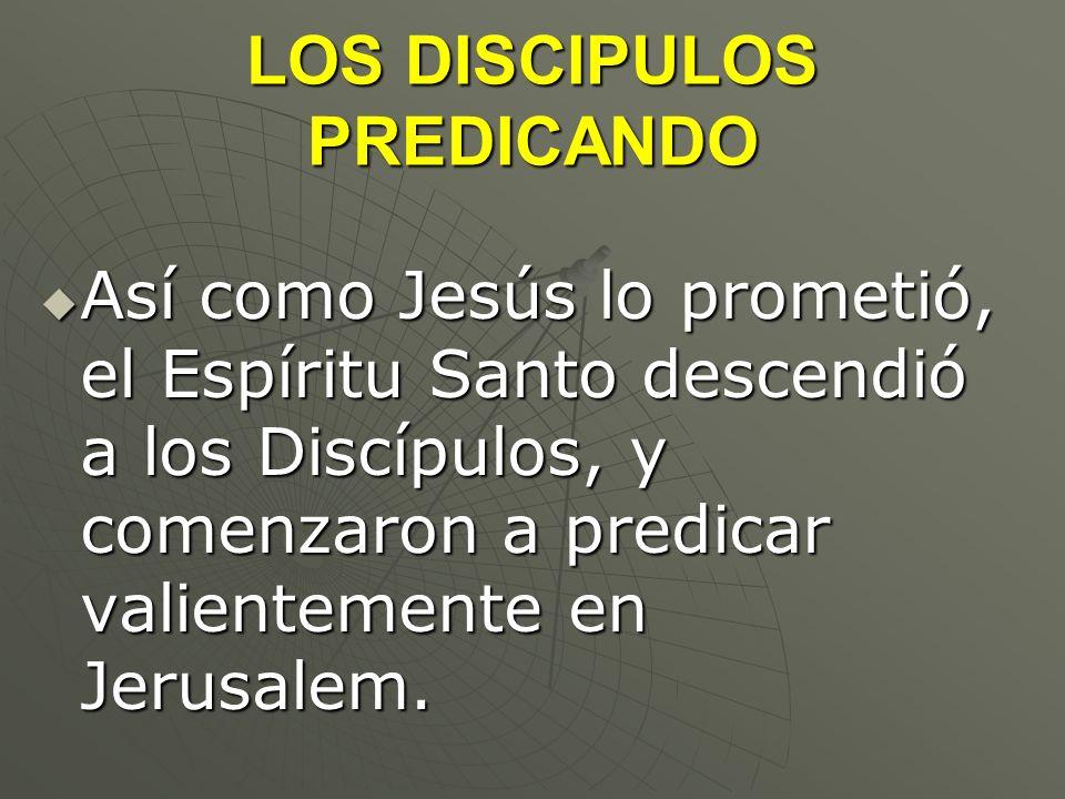 LOS DISCIPULOS PREDICANDO