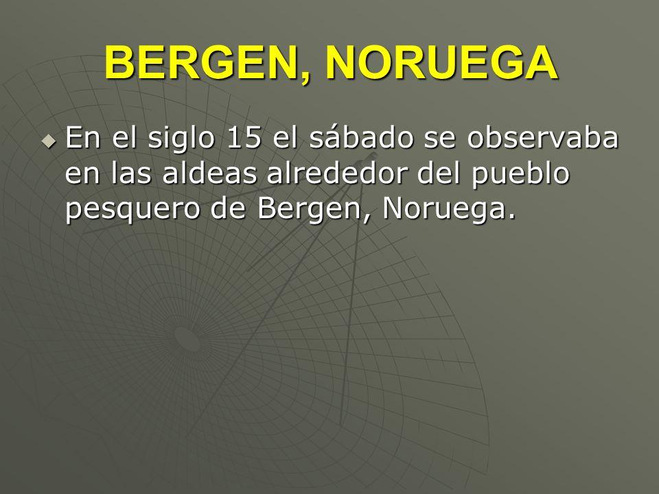 BERGEN, NORUEGAEn el siglo 15 el sábado se observaba en las aldeas alrededor del pueblo pesquero de Bergen, Noruega.