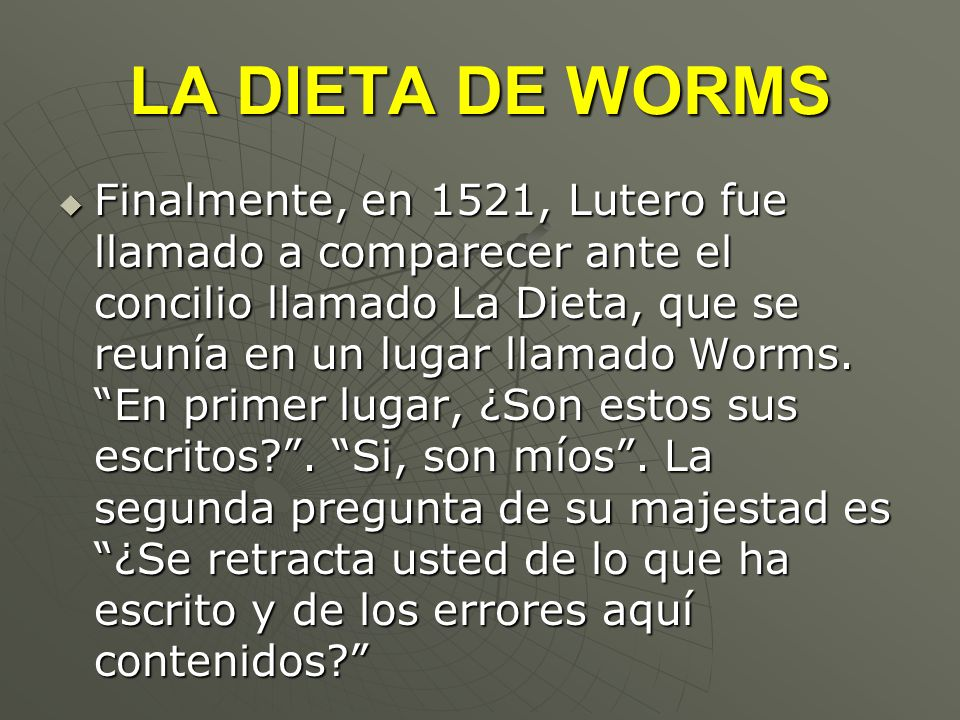 LA DIETA DE WORMS
