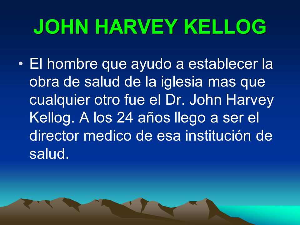 JOHN HARVEY KELLOG