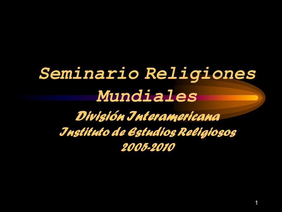 Seminario Religiones Mundiales División Interamericana Instituto de Estudios Religiosos 2005-2010