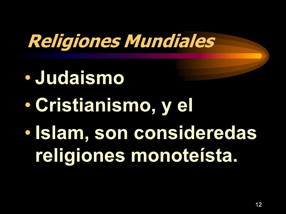 Islam, son consideredas religiones monoteísta.