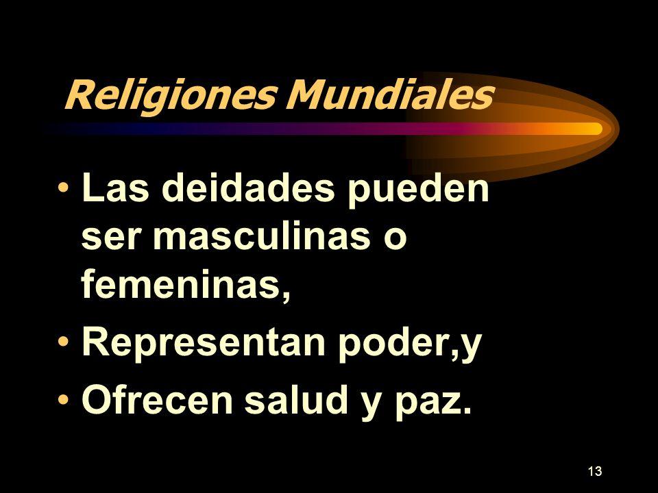 Religiones Mundiales Las deidades pueden ser masculinas o femeninas, Representan poder,y.