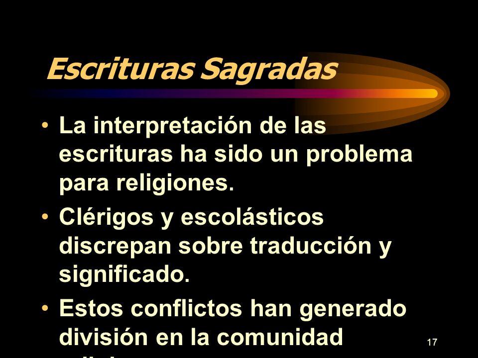 Escrituras Sagradas La interpretación de las escrituras ha sido un problema para religiones.