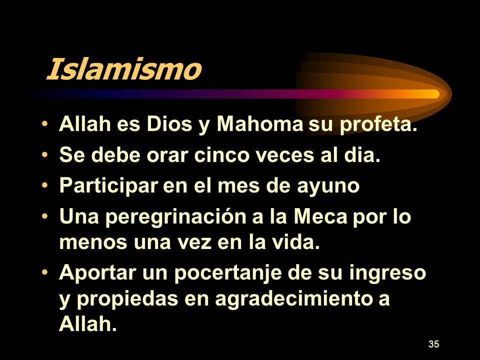 Islamismo Allah es Dios y Mahoma su profeta.