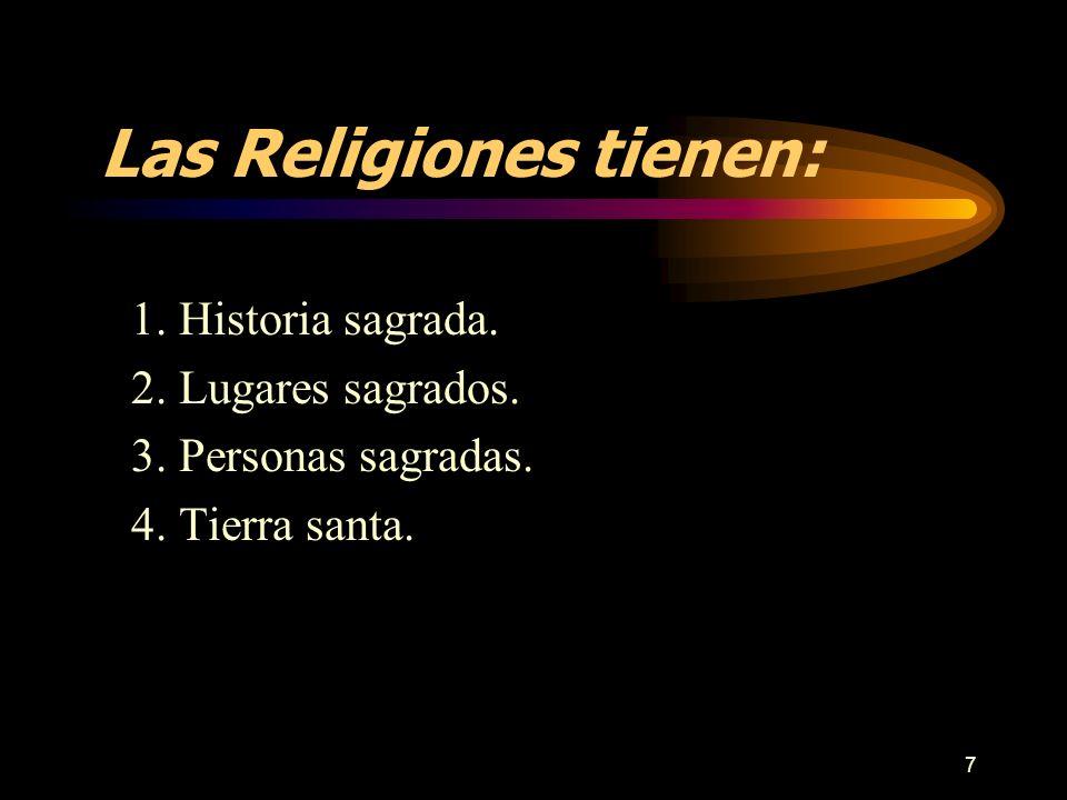 Las Religiones tienen: