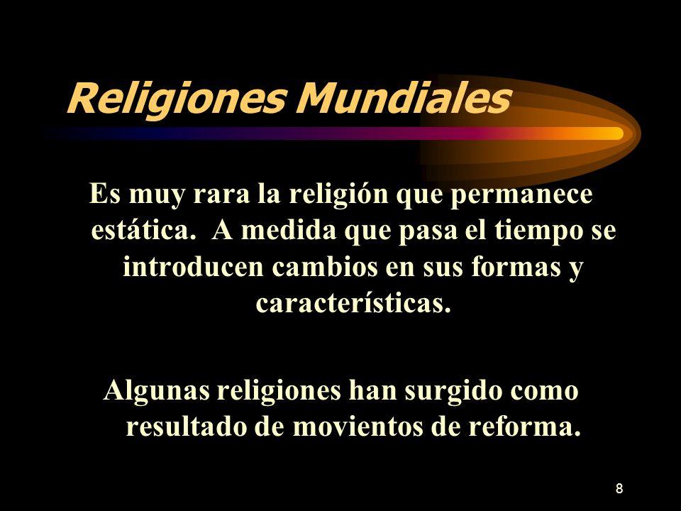 Algunas religiones han surgido como resultado de movientos de reforma.