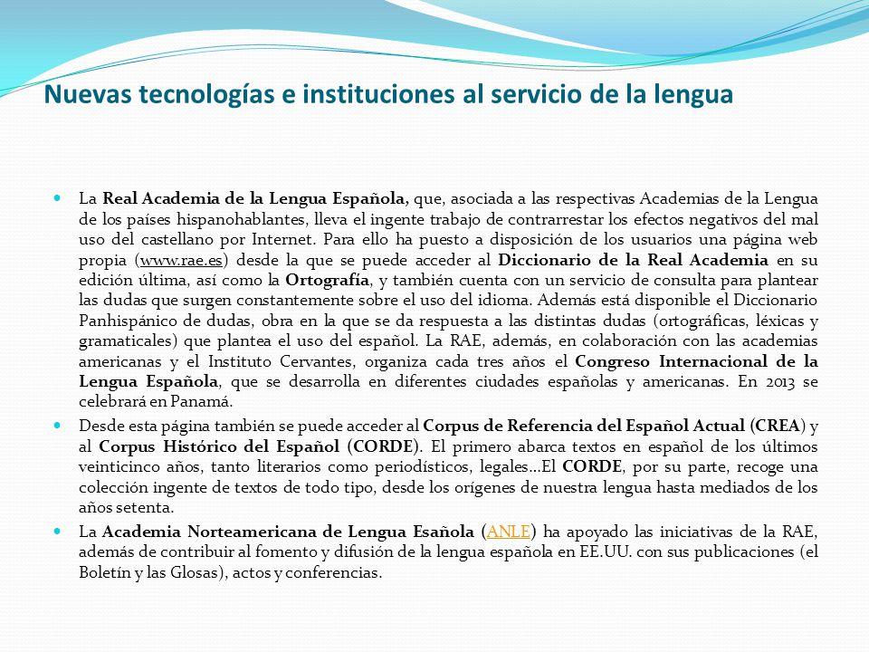 Nuevas tecnologías e instituciones al servicio de la lengua