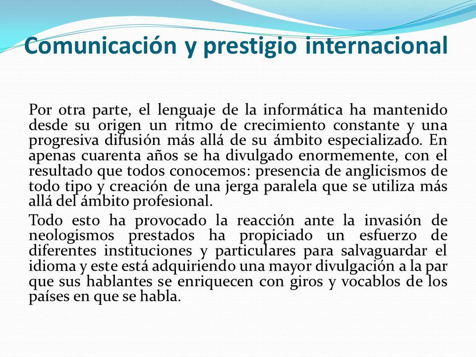 Comunicación y prestigio internacional