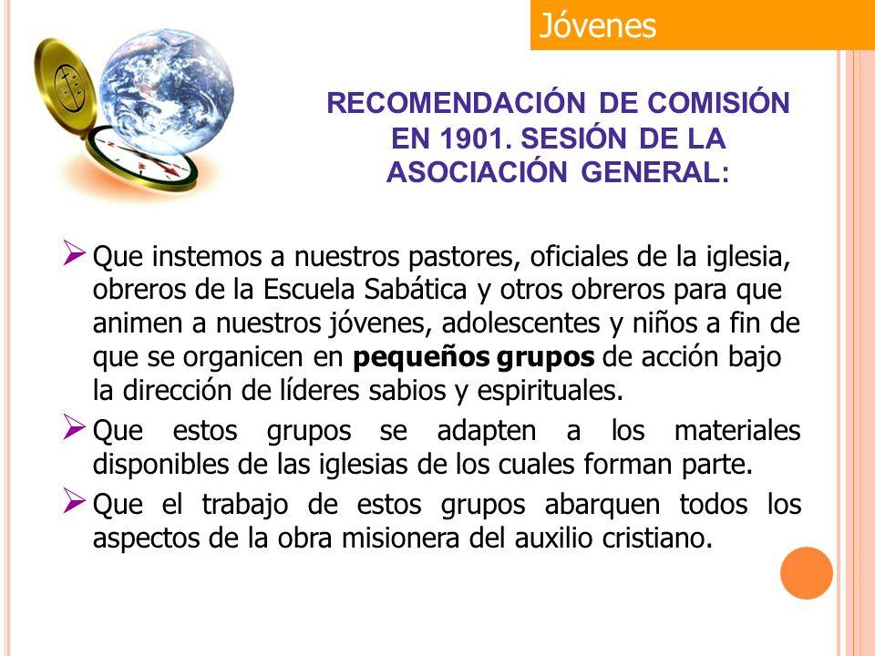 RECOMENDACIÓN DE COMISIÓN EN 1901. SESIÓN DE LA ASOCIACIÓN GENERAL: