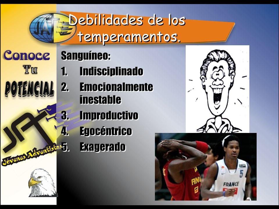Debilidades de los temperamentos.