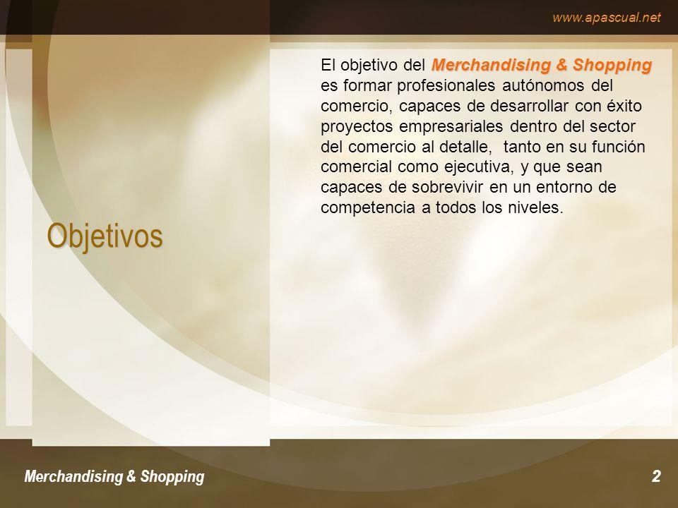El objetivo del Merchandising & Shopping es formar profesionales autónomos del comercio, capaces de desarrollar con éxito proyectos empresariales dentro del sector del comercio al detalle, tanto en su función comercial como ejecutiva, y que sean capaces de sobrevivir en un entorno de competencia a todos los niveles.