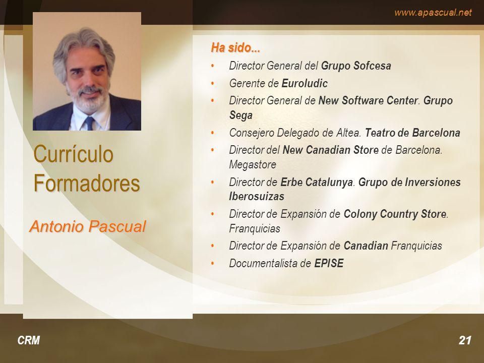 Currículo Formadores Antonio Pascual Ha sido...