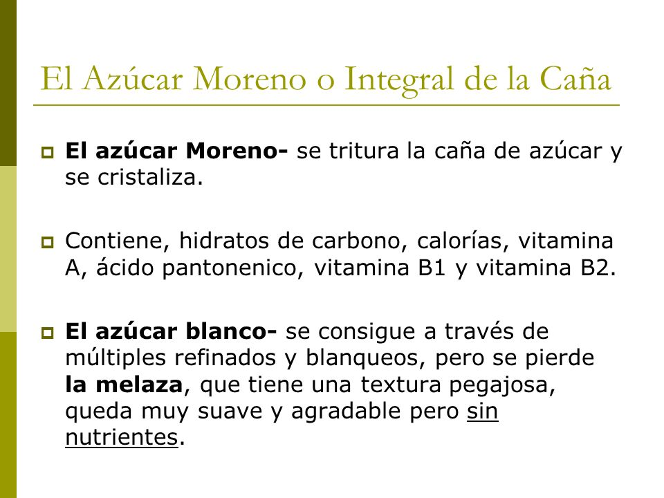 El Azúcar Moreno o Integral de la Caña