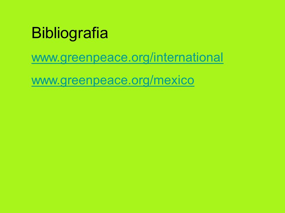 Bibliografia www.greenpeace.org/international