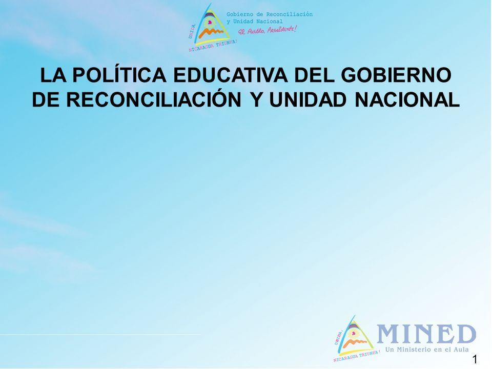 LA POLÍTICA EDUCATIVA DEL GOBIERNO DE RECONCILIACIÓN Y UNIDAD NACIONAL
