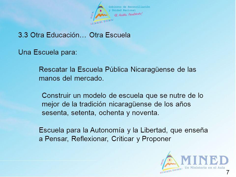 3.3 Otra Educación… Otra Escuela Una Escuela para: