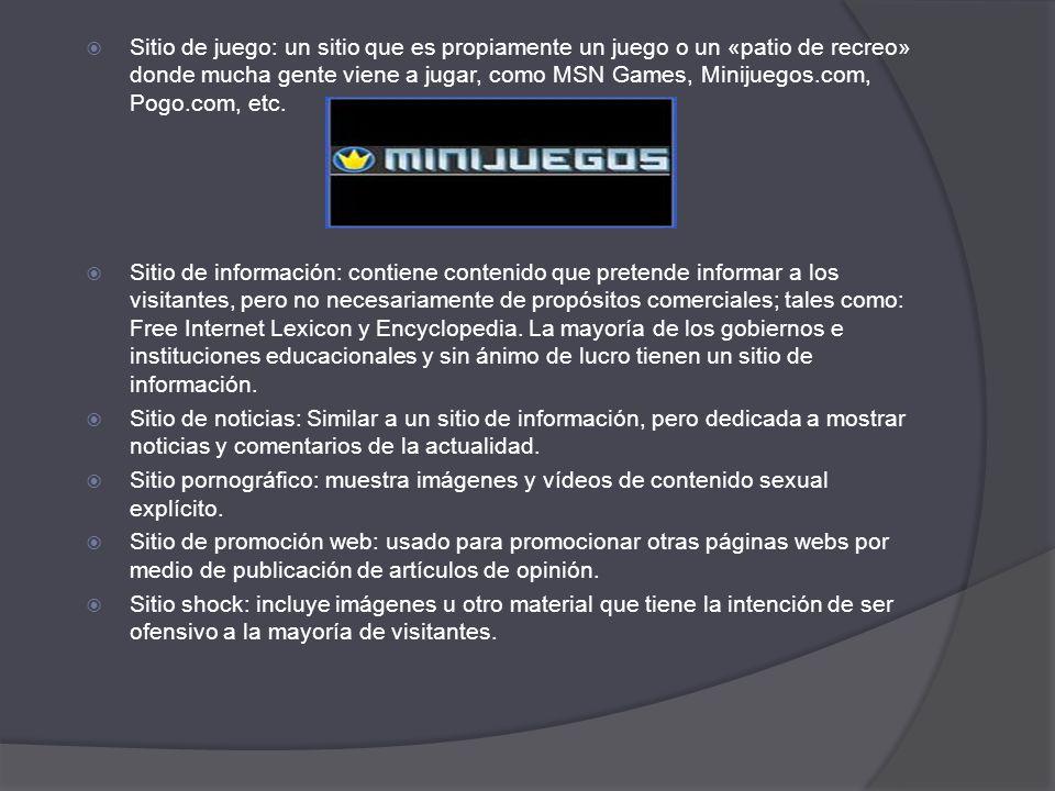 Sitio de juego: un sitio que es propiamente un juego o un «patio de recreo» donde mucha gente viene a jugar, como MSN Games, Minijuegos.com, Pogo.com, etc.