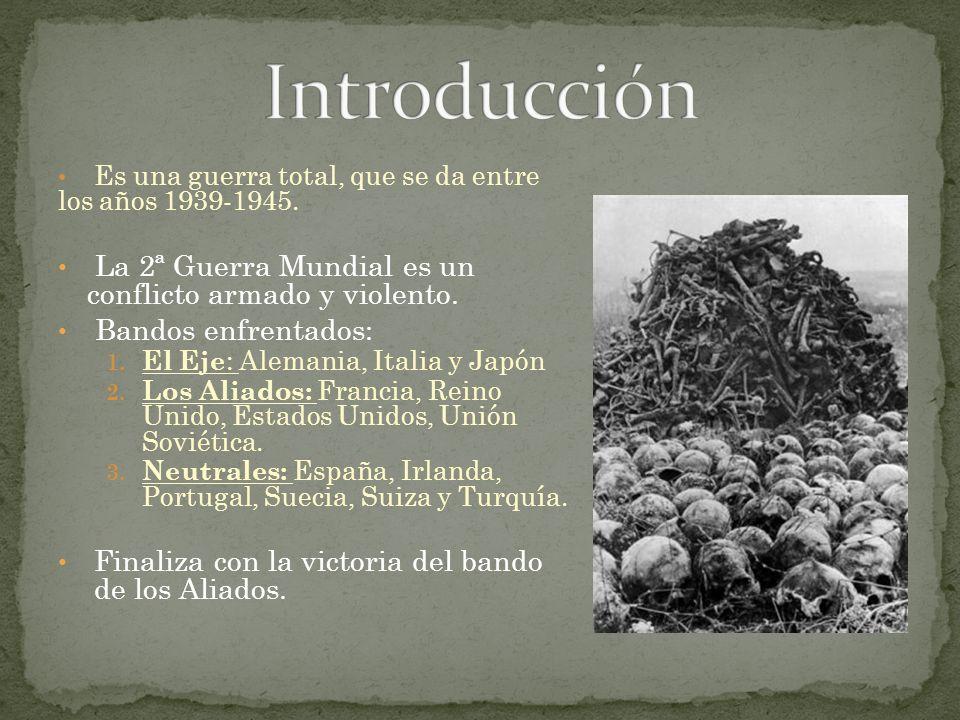 Introducción La 2ª Guerra Mundial es un conflicto armado y violento.